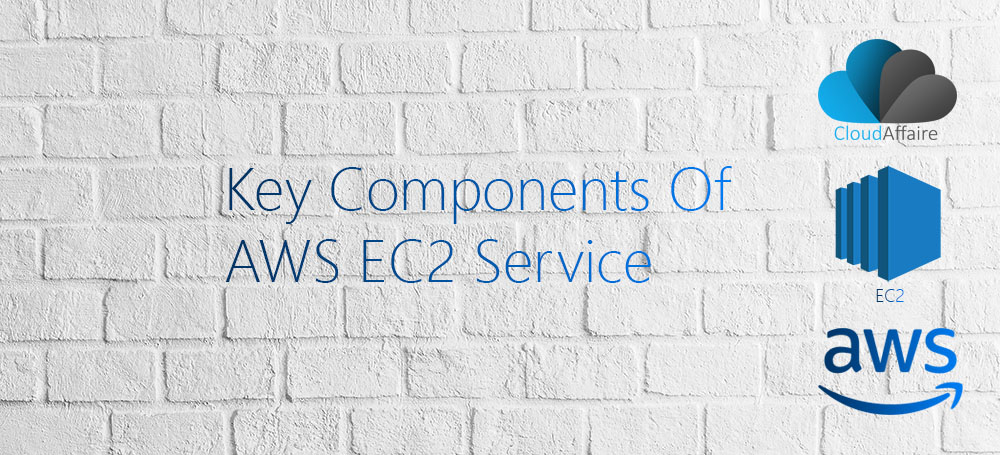 Key Components Of AWS EC2 Service