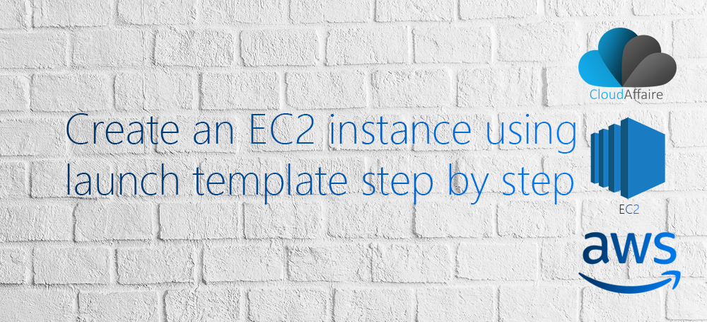 Create An AWS EC2 Instance Using Launch Template