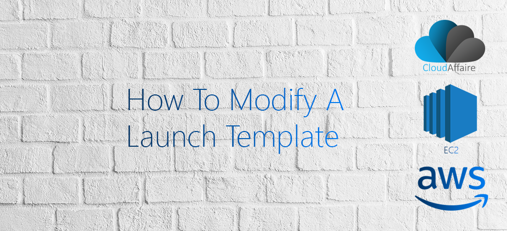 How To Modify A Launch Template | CloudAffaire