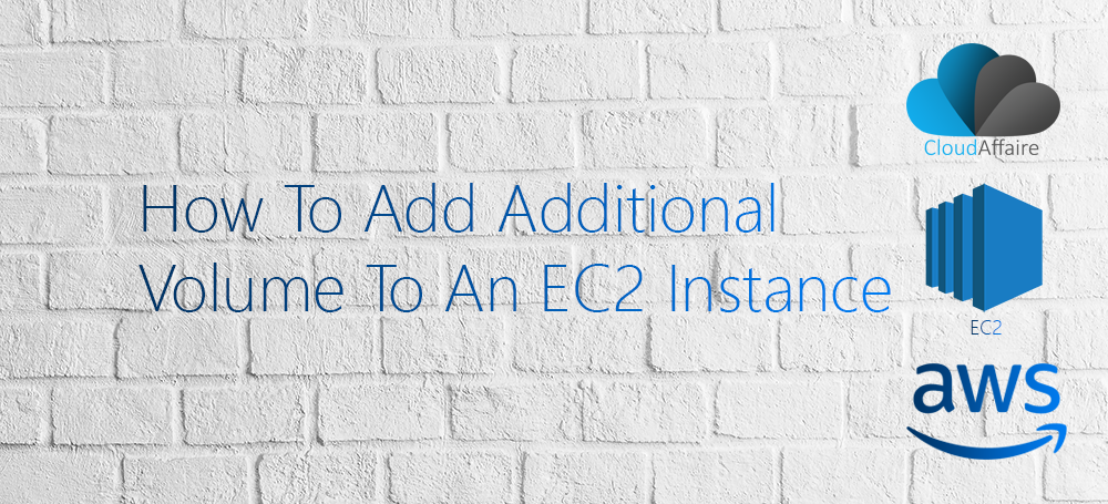 How To Add Additional Volume To An EC2 Instance