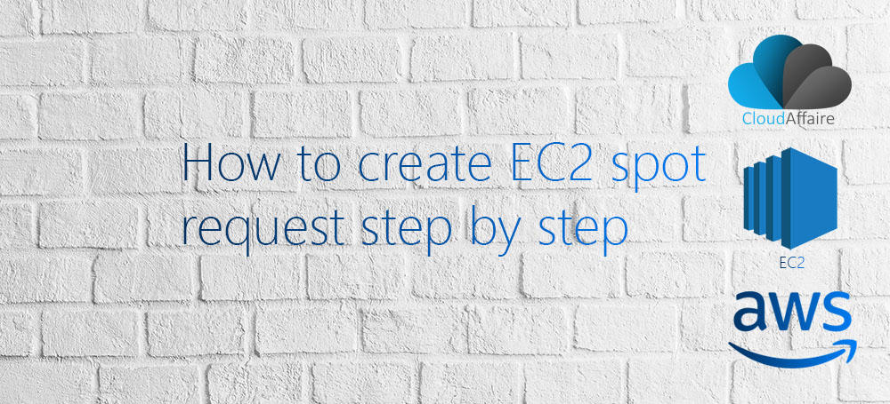 How to create EC2 spot request step by step