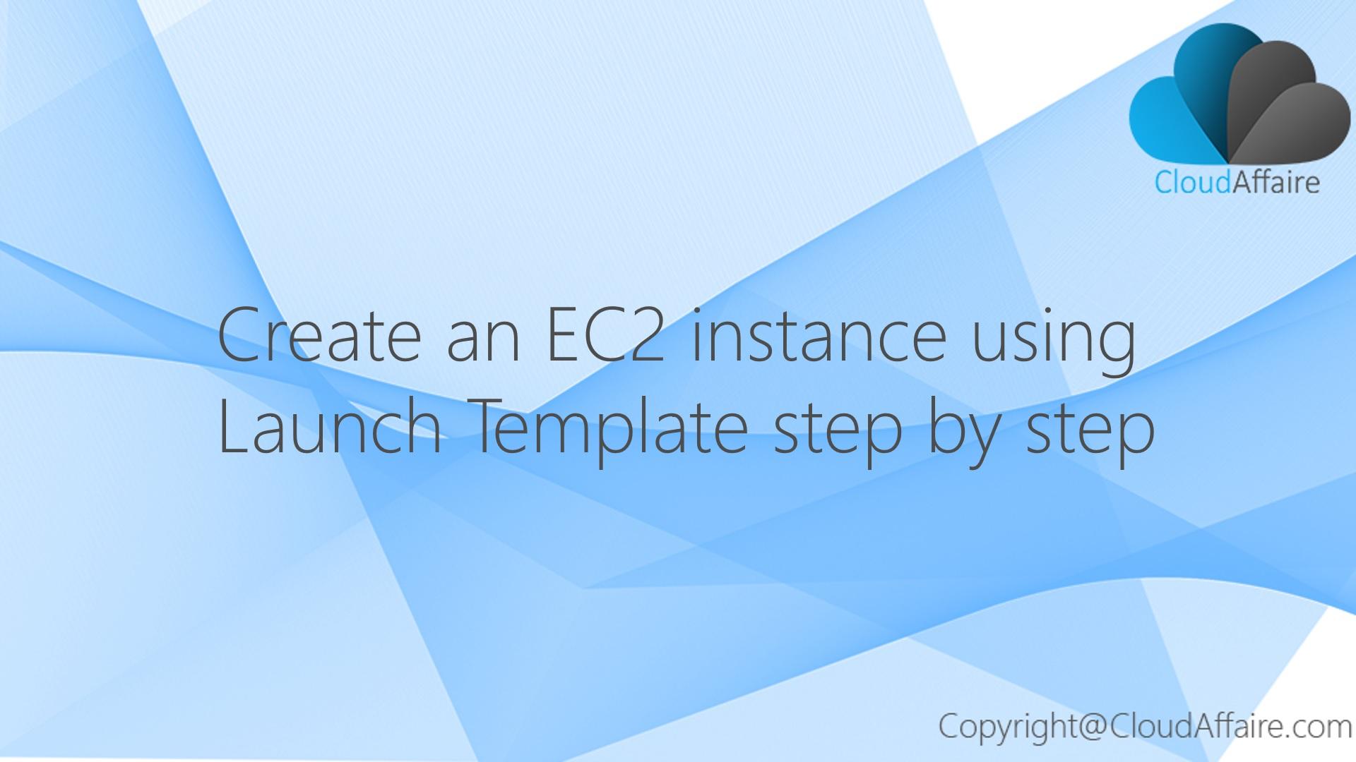Create An AWS EC2 Instance Using Launch Template