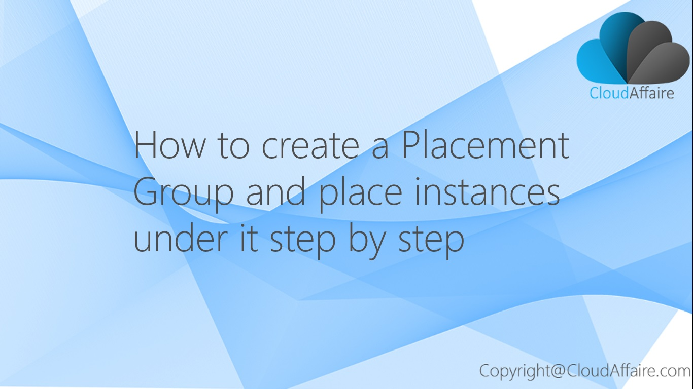 Create A Placement Group And Place Instances Under It