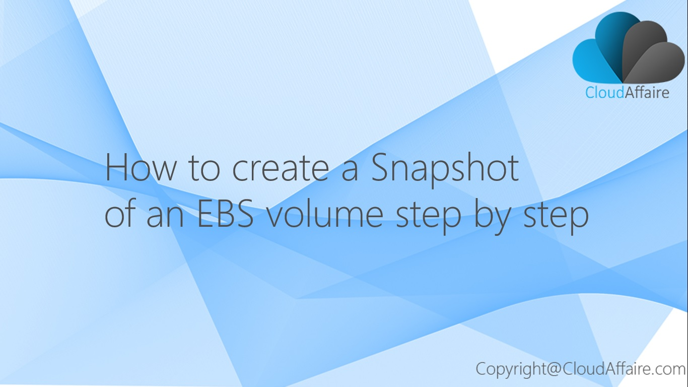 Create A Snapshot Of EBS Volume
