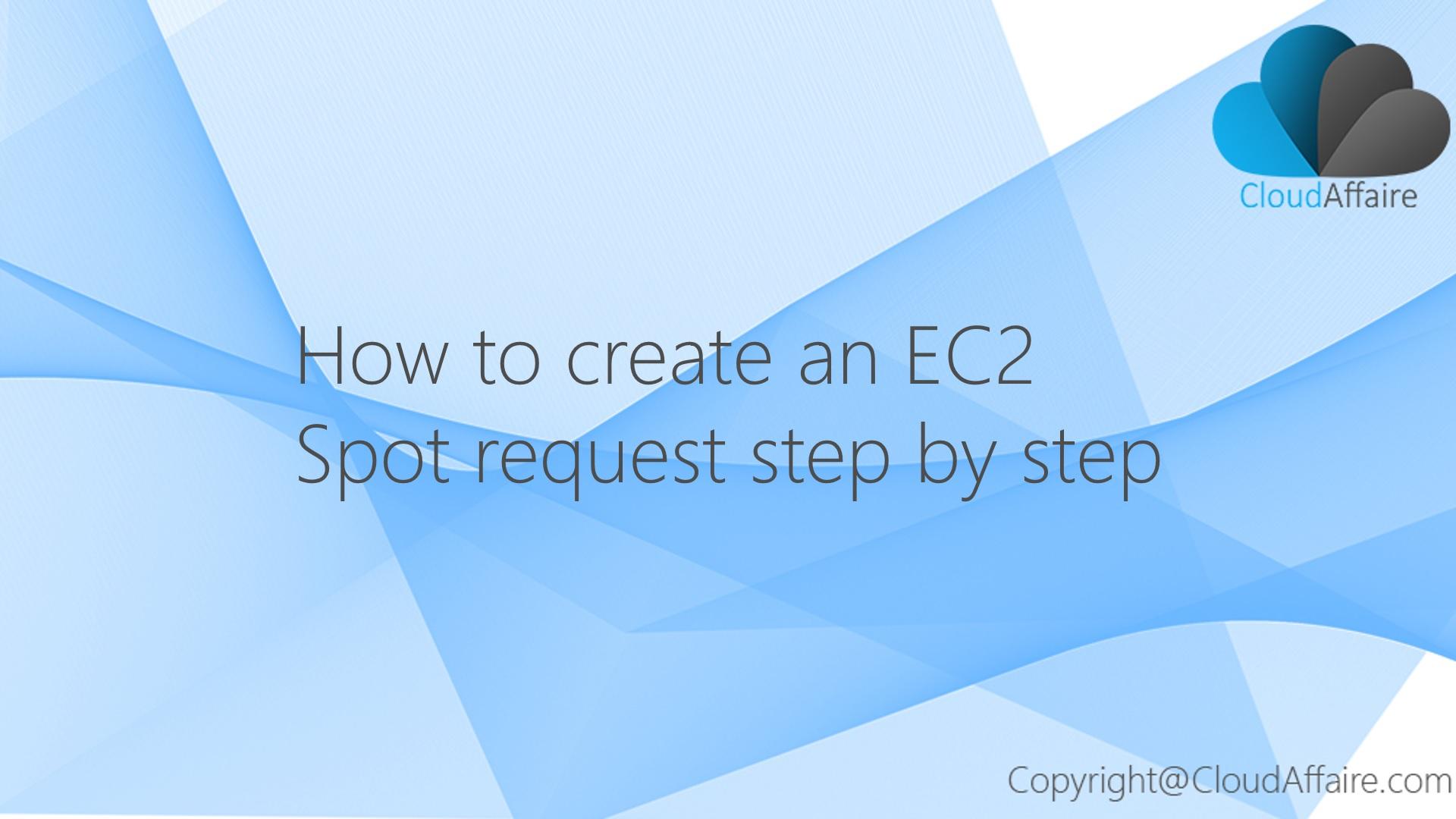 Create An AWS EC2 Spot Request