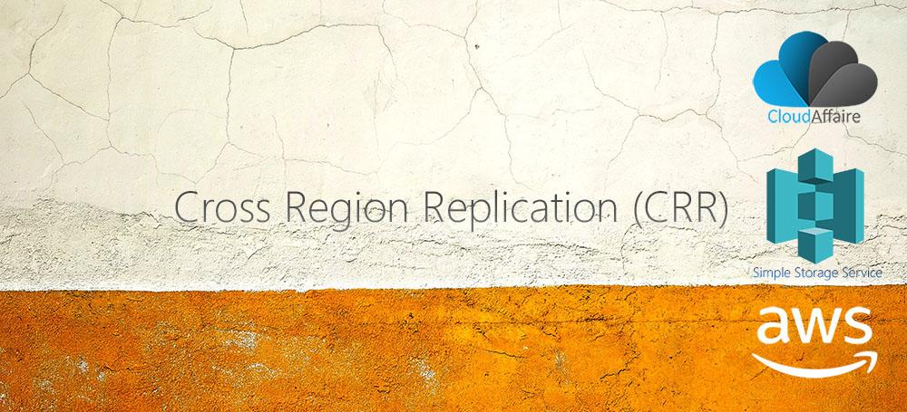 Cross Region Replication (CRR)