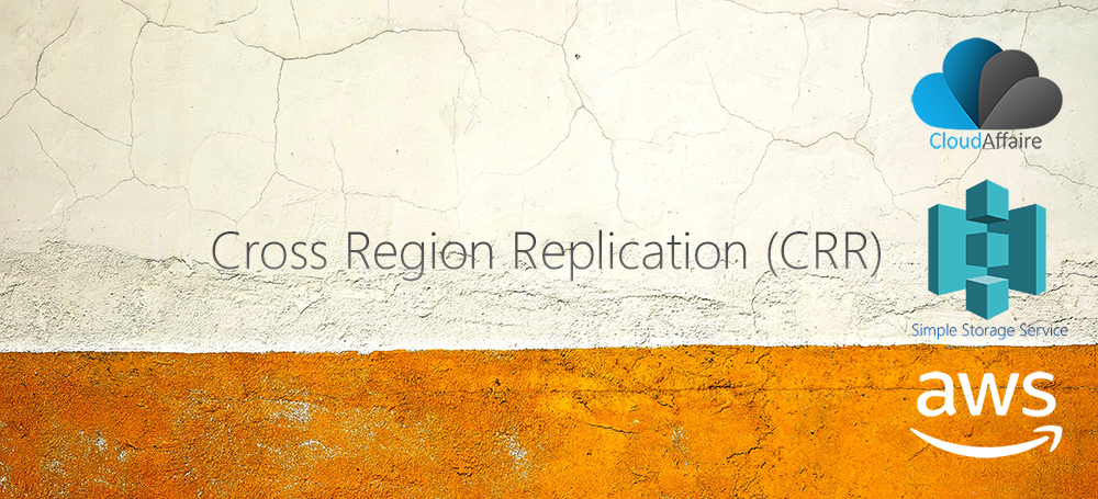 Cross Region Replication (CRR)