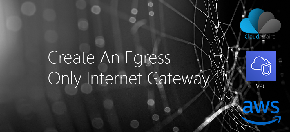 Create An Egress Only Internet Gateway