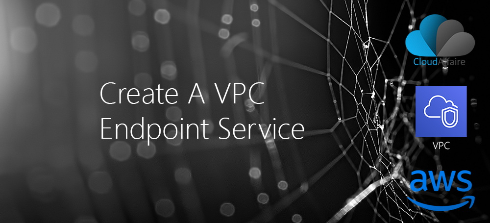 Create A VPC Endpoint Service