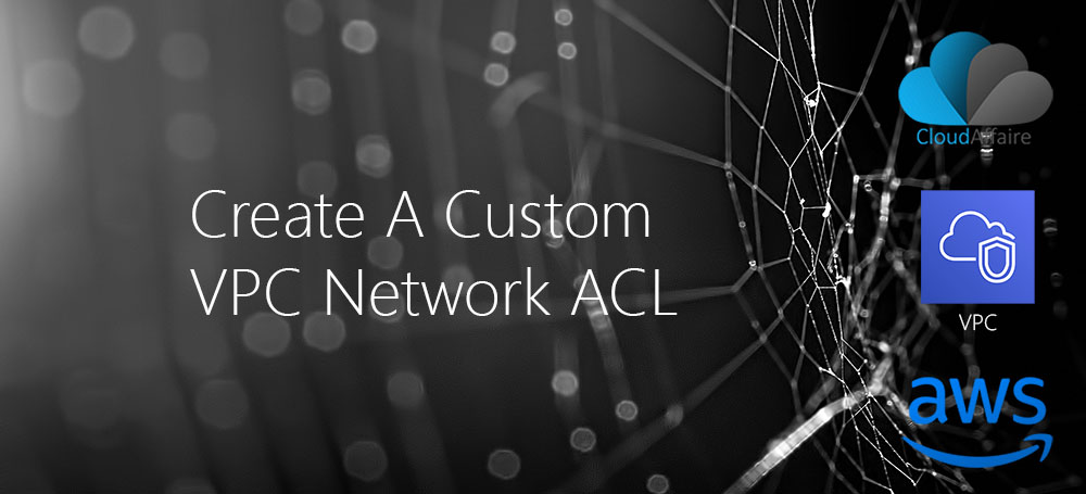 Create A Custom VPC Network ACL