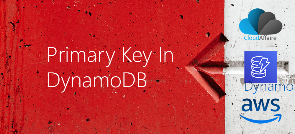 Primary Key In DynamoDB | CloudAffaire