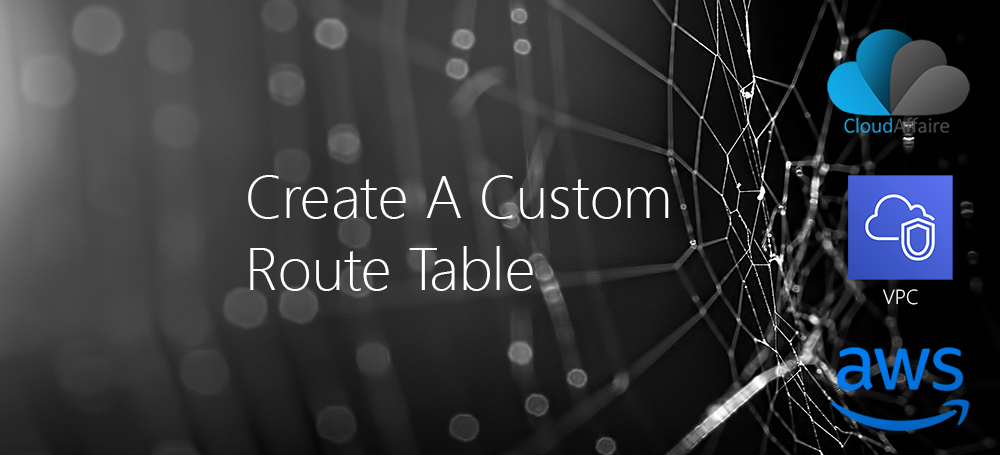 Create A Custom Route Table