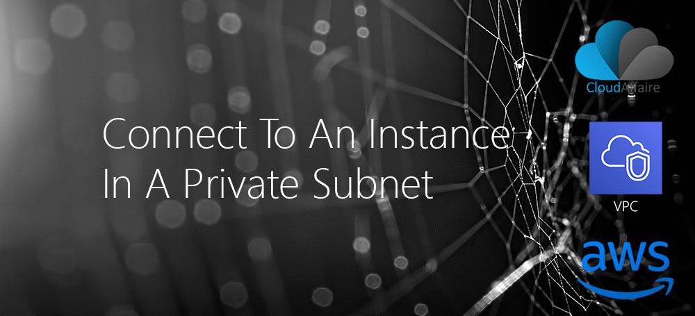 Connect To An Instance In A Private Subnet
