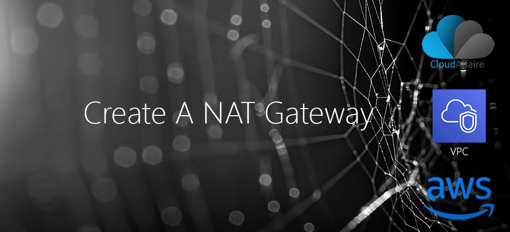 Create A NAT Gateway