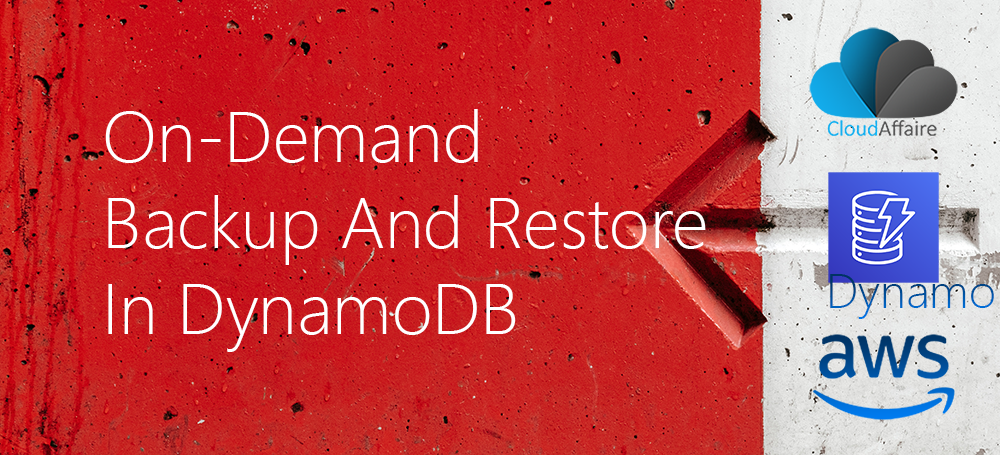 On-Demand Backup And Restore In DynamoDB