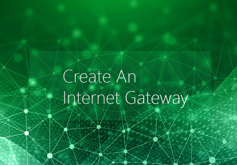 Create An Internet Gateway
