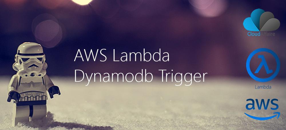 AWS Lambda Dynamodb Trigger