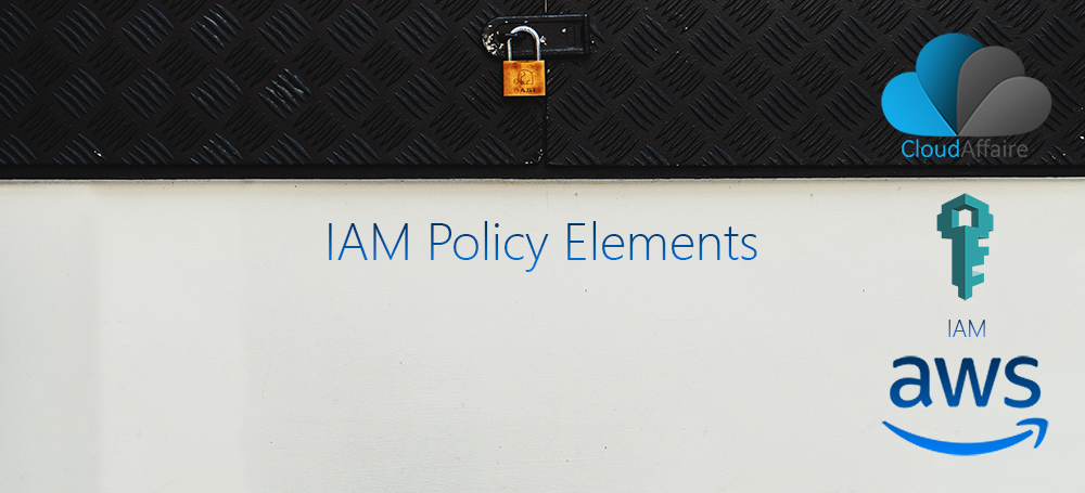 IAM Policy Elements