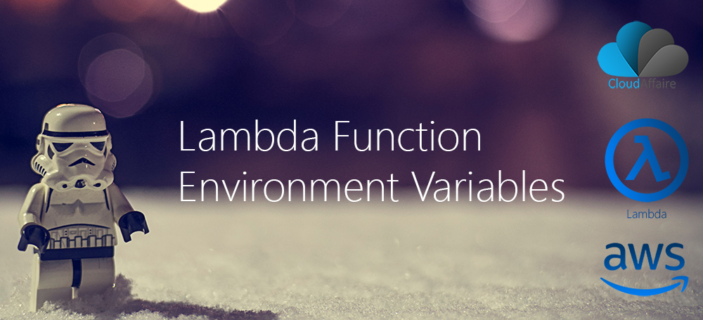 Lambda Function Environment Variables | CloudAffaire