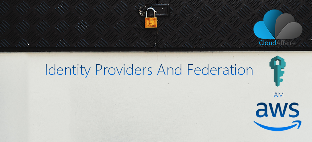 Identity Providers And Federation