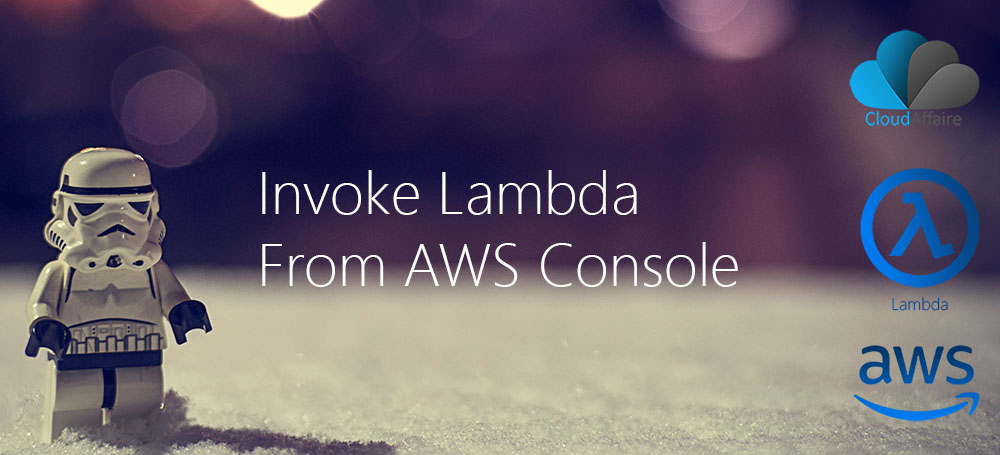Invoke Lambda From AWS Console