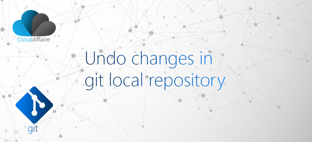 Undo changes in git local repository