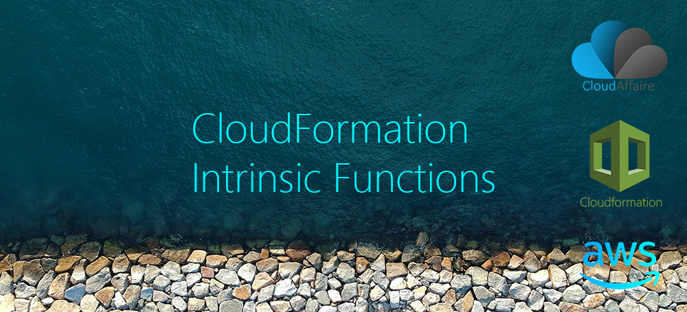 CloudFormation Intrinsic Functions