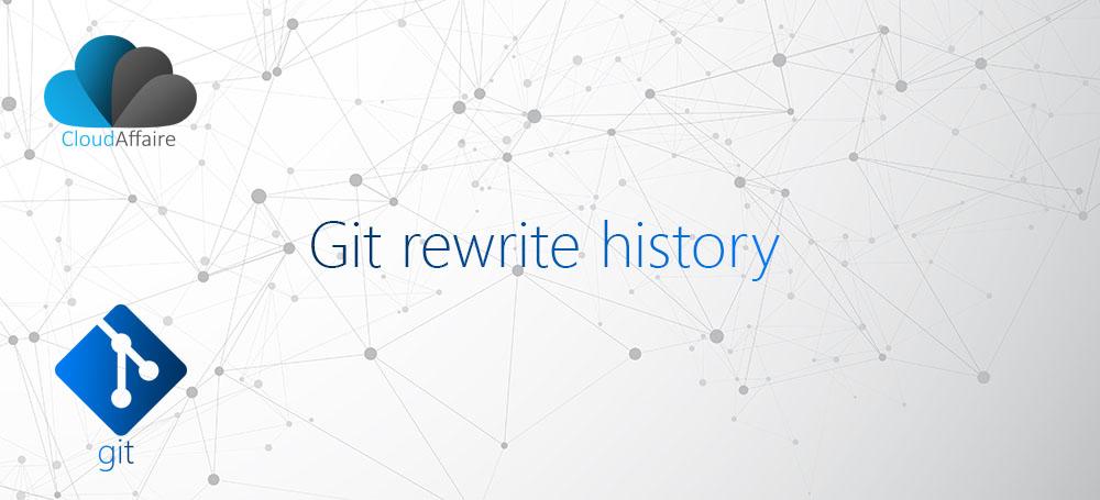Git Rewrite History