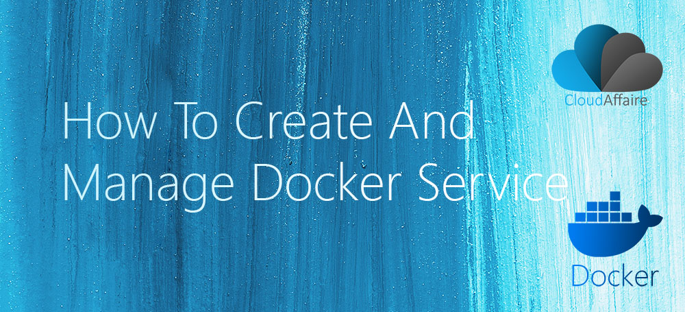 How To Create And Manage Docker Service
