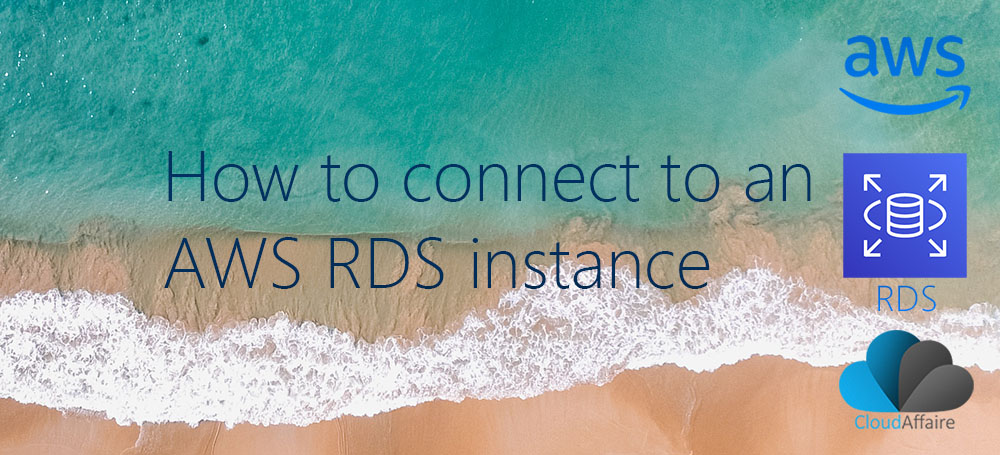 How To Connect To An AWS RDS Instance