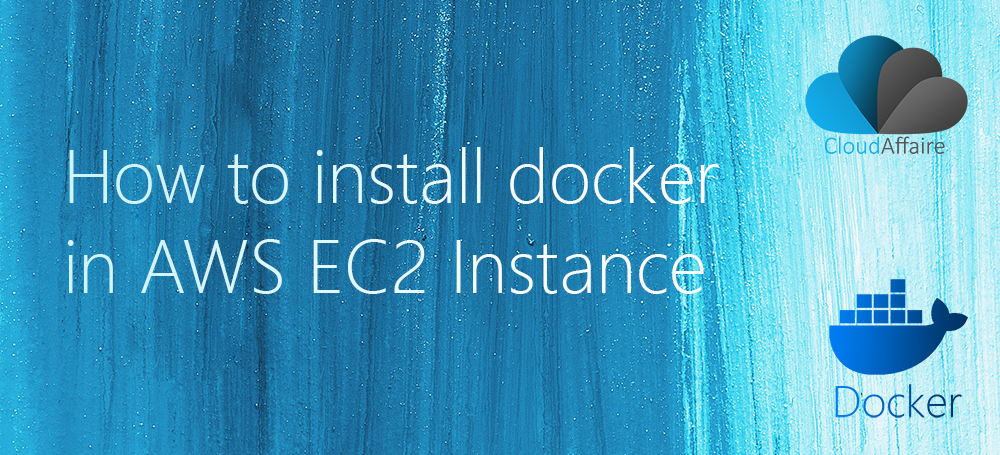 How To Install Docker In AWS EC2 Instance