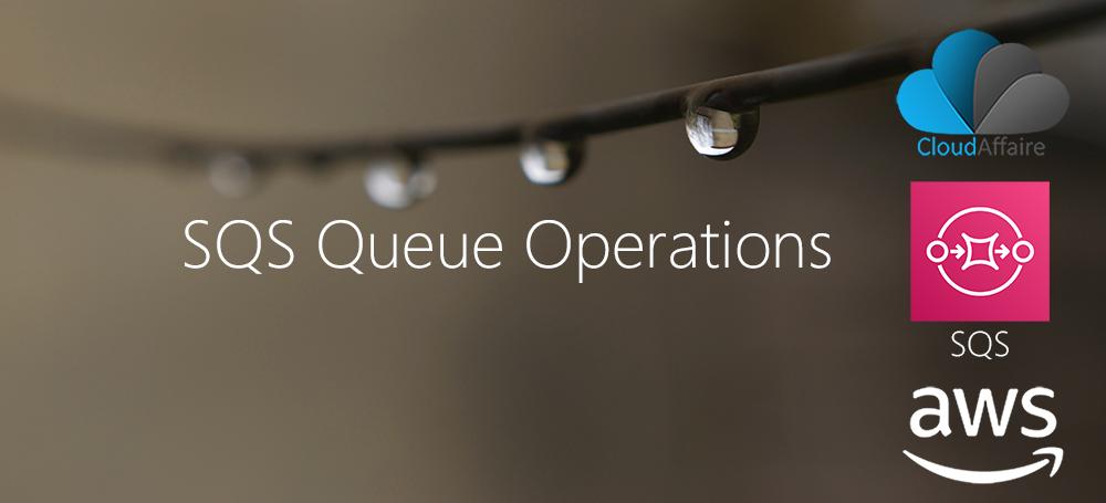 SQS Queue Operations