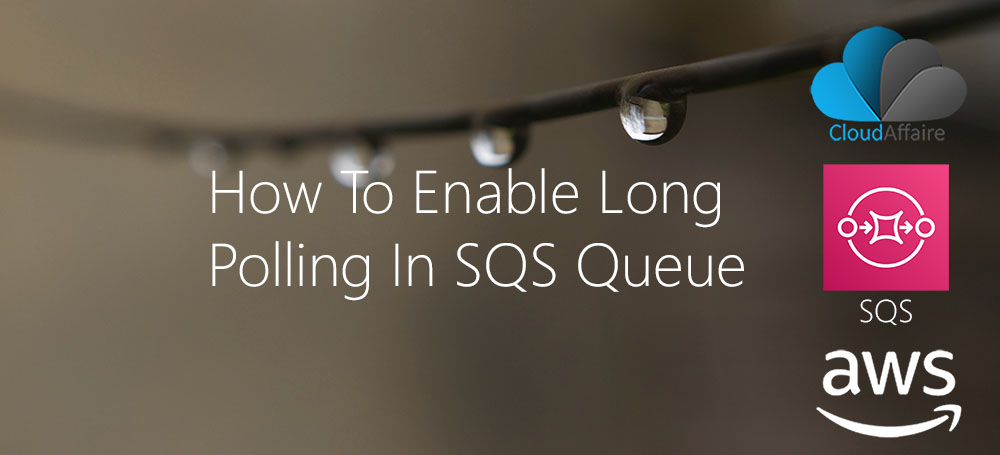 How To Enable Long Polling In SQS Queue