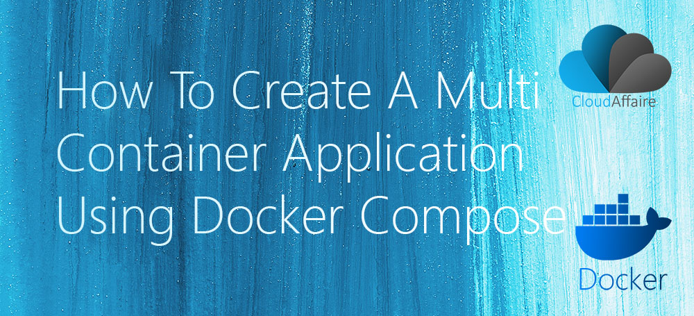 How To Create A Multi Container Application Using Docker Compose