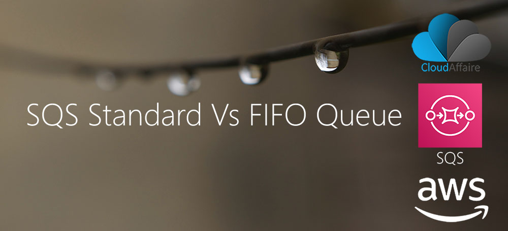 SQS Standard Vs FIFO Queue
