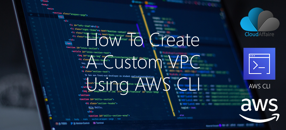 How To Create A Custom VPC Using AWS CLI