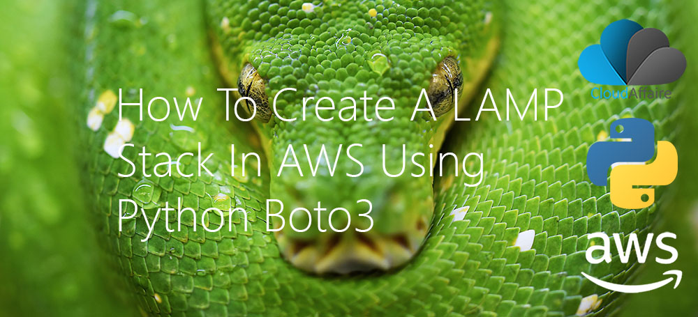 How To Create A LAMP Stack In AWS Using Python Boto3