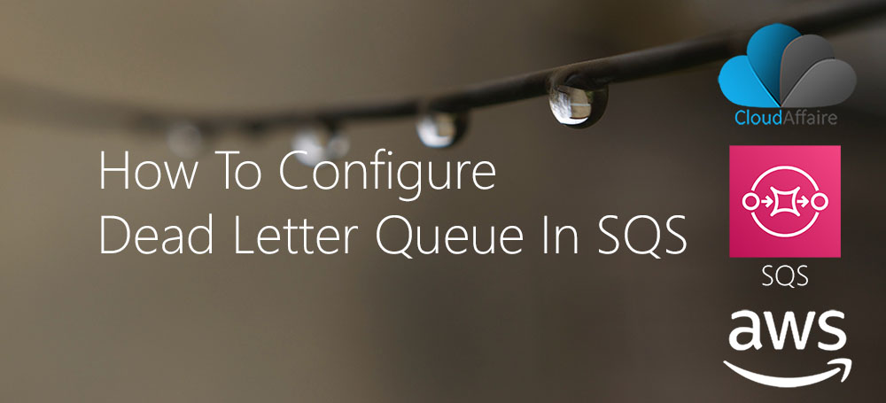 How To Configure Dead Letter Queue In SQS