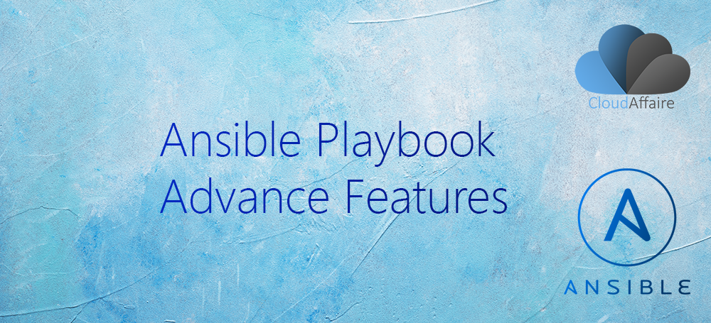 Ansible Playbook Advance Features