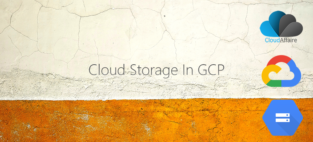 Cloud Storage In GCP