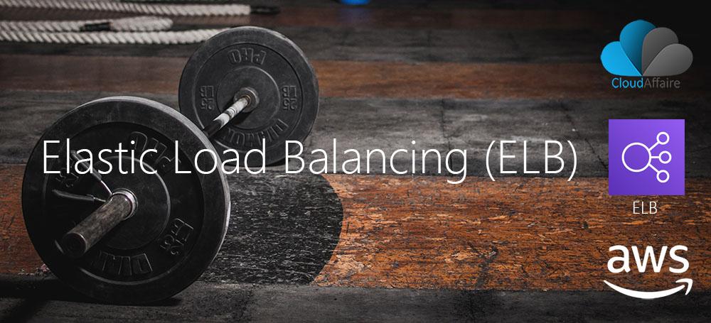 Elastic Load Balancing (ELB)