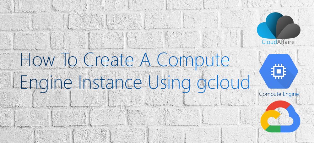 How To Create A Compute Engine Instance Using gcloud