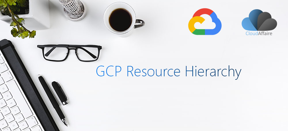 GCP Resource Hierarchy