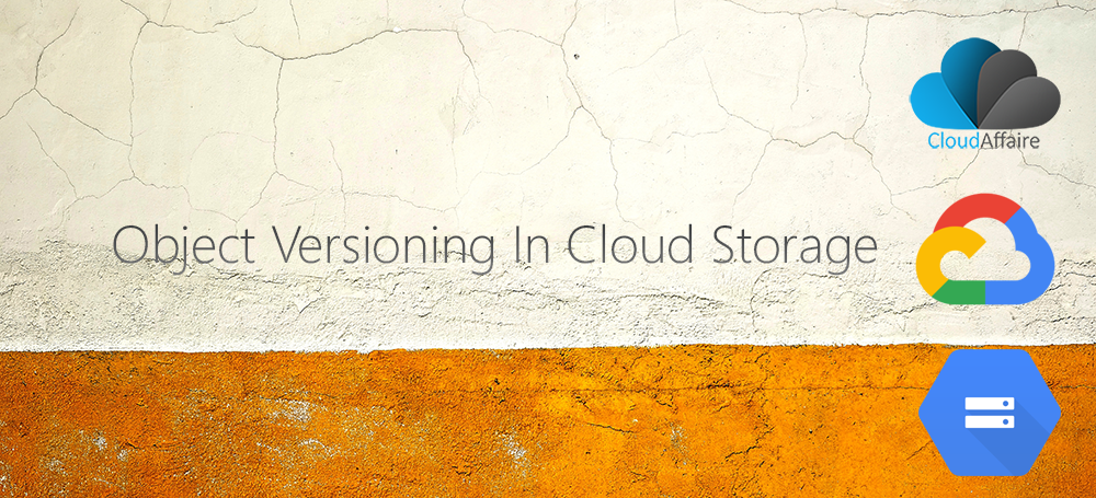 How To Enable Object Versioning In Cloud Storage