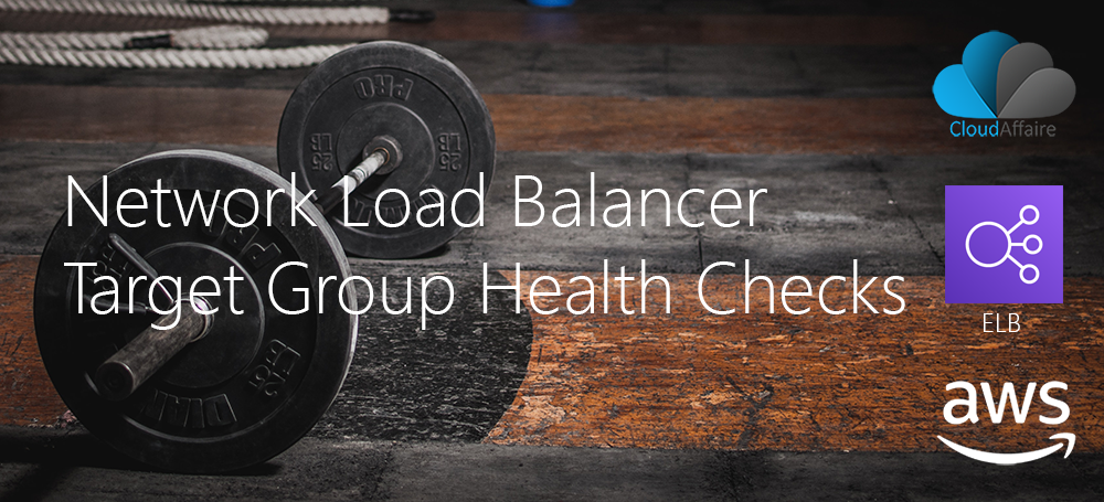 Network Load Balancer Target Group Health Checks