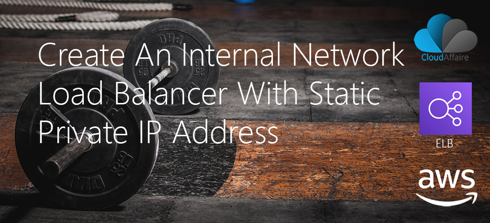 Create An Internal Network Load Balancer With Static Private IP Address