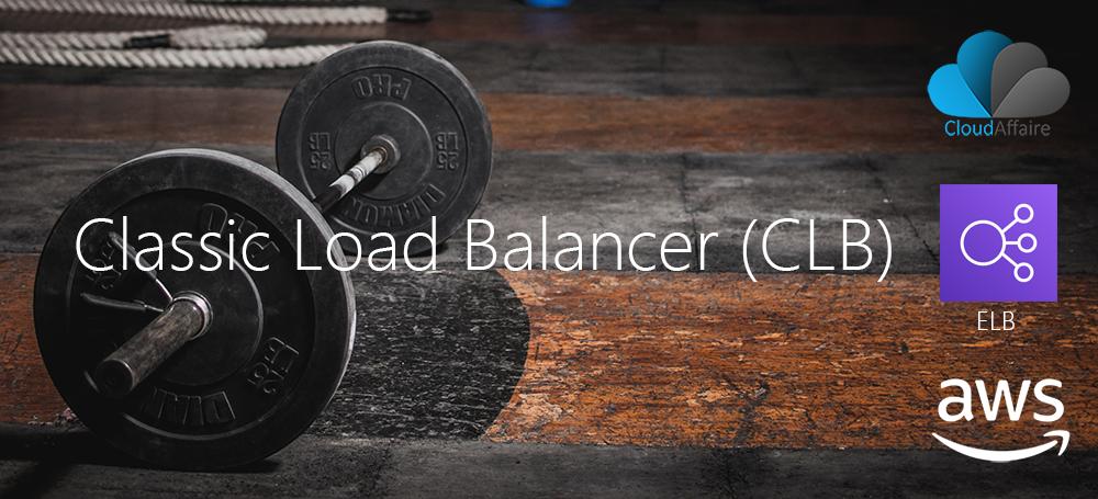 Classic Load Balancer (CLB)