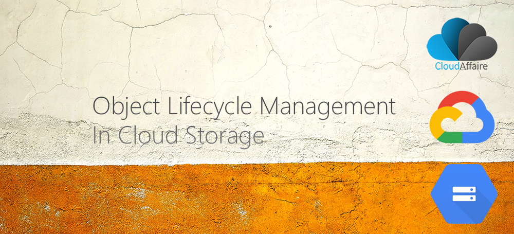 How To Create Object Lifecycle Management In Cloud Storage