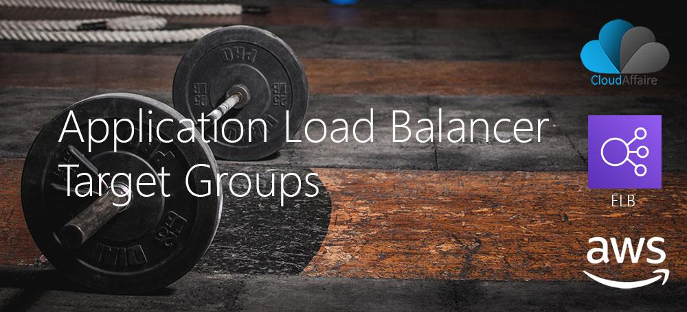 Application Load Balancer Target Groups
