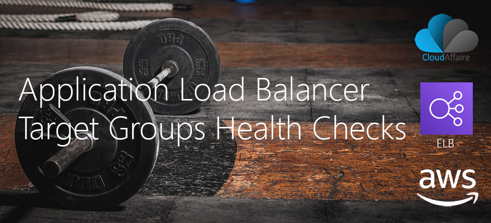 Application Load Balancer Target Groups Health Checks